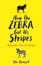 Barbara,Mellor How the Zebra Got Its Stripes