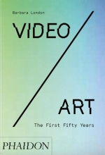 Barbara London, Video/Art: The First Fifty Years