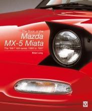 Brian Long The Book of the Mazda MX-5 Miata