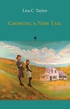Taylor, Lisa C. Growing a New Tail