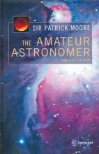 CBE, DSc, FRAS, Sir Patrick Moore The Amateur Astronomer