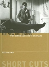 Krämer, Peter The New Hollywood - From Bonnie and Clyde to Star Wars