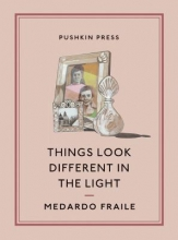 Fraile, Medardo Things Look Different in the Light and Other Stories