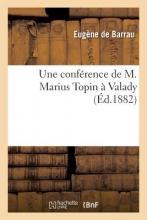 Barrau, Eugene Une Conference de M. Marius Topin a Valady