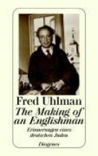 Uhlman, Fred The Making of an Englishman