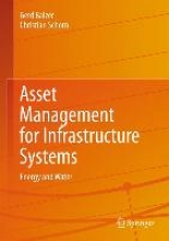 Balzer, Gerd Asset Management for Infrastructure Systems