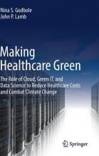 Godbole, Nina S. Making Healthcare Green