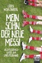 Wohlenberg, Lüder Mein Sohn, der neue Messi