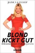 Kastrop, Jessica Blond kickt gut