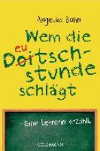 Bohn, Angelika Wem die Deutschstunde schlägt