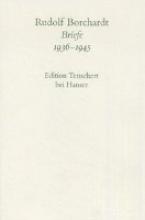 Borchardt, Rudolf Briefe 1936 - 1945. Textband