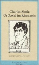 Simic, Charles Grübelei im Rinnstein