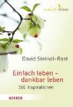Steindl-Rast, David Einfach leben - dankbar leben