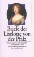 Liselotte von der Pfalz Briefe der Liselotte von der Pfalz