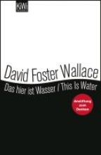 Wallace, David Foster Das hier ist Wasser This is water