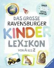 Braun, Christina,   Scheller, Anne Das große Ravensburger Kinderlexikon von A bis Z