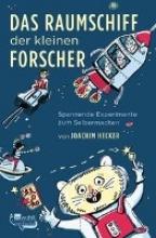 Hecker, Joachim Das Raumschiff der kleinen Forscher