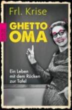 Frl. Krise Ghetto-Oma