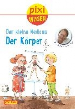 Grönemeyer, Dietrich Pixi Wissen, Band 81: VE 5 Der kleine Medicus: Der Körper