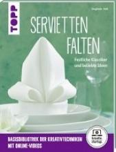 Holl, Sieglinde Servietten falten (kreativ.startup.)
