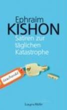 Kishon, Ephraim Kishon Satiren zur täglichen Katastrophe