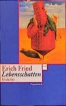 Fried, Erich Lebensschatten
