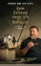 Lippe, Jürgen von der Beim Dehnen singe ich Balladen