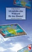 Köhler, Fritz Ich mchte eine Wildcard fr den Himmel