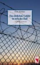 Köhler, Fritz Das ehrlichste Gefühl ist stets der Haß
