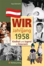 Schönhofer, Claus Kindheit und Jugend in Österreich: Wir vom Jahrgang 1958
