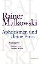 Malkowski, Rainer Aphorismen und kleine Prosa