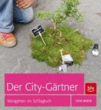 Wheen, Steve Der City-Gärtner
