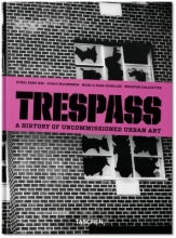 McCormick, Carlo Trespass. A History of Uncommissioned Urban Art