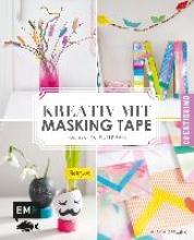 Schilling, Anika Kreativ mit Masking Tape