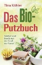 Köhler, Tina Das Bio-Putzbuch