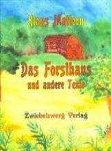 Mattern, Klaus Das Forsthaus und andere Texte