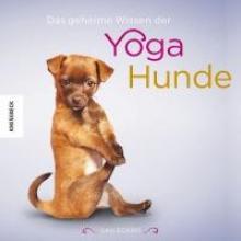 Borris, Dan Das geheime Wissen der Yoga-Hunde