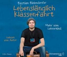 Bielendorfer, Bastian Lebenslänglich Klassenfahrt