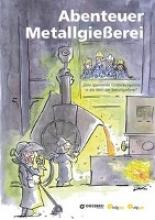 Hüter, Michael Abenteuer Metallgießerei