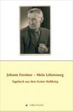 Johann Forstner - Mein Lebensweg
