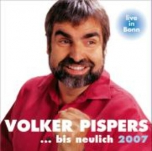 Pispers, Volker ...bis neulich 2007