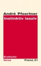 Pfoertner, André Instinktiv lasziv