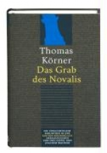 Körner, Thomas Das Grab des Novalis