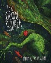 Wellmann, Thomas Der Ziegensauger