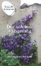 Bellermann, Erhard H. Der tadelnde Lobgesang