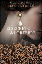 Barcelo, Elia El secreto del orfebre The Secret of the Goldsmith