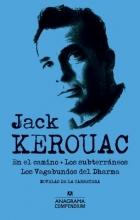 Kerouac, Jack En El Camino, Los Subterraneos y Los Vagabundos del Dharma