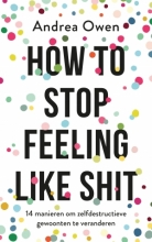 Andrea Owen , How to stop feeling like shit