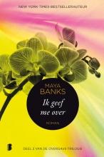 Maya  Banks Ik geef me over