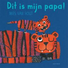 Mies van Hout , Dit is mijn papa!